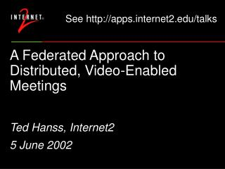 A Federated Approach to Distributed, Video-Enabled Meetings