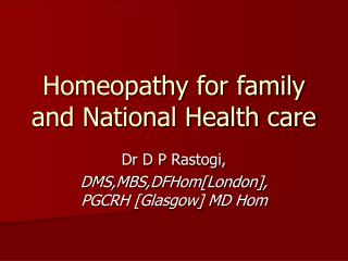 Homeopathy for family and National Health care