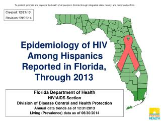 Epidemiology of HIV  Among Hispanics  Reported in Florida, Through  2013