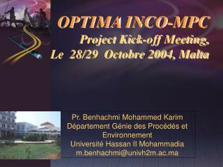 OPTIMA INCO-MPC Project Kick-off Meeting,  Le  28/29  Octobre 2004, Malta