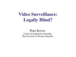Video Surveillance: Legally Blind?