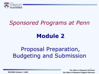 Sponsored Programs at Penn Module 2 Proposal Preparation, Budgeting and Submission