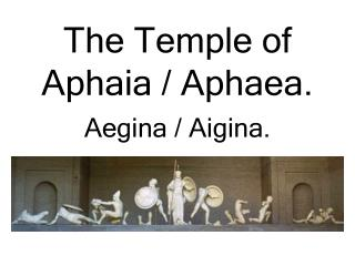 The Temple of Aphaia / Aphaea.