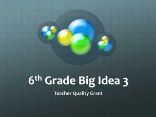 6 th  Grade Big Idea 3