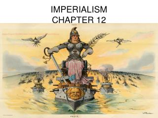 IMPERIALISM  CHAPTER 12