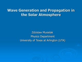 Wave Generation and Propagation in the Solar Atmosphere