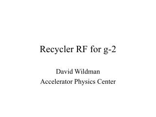 Recycler RF for g-2
