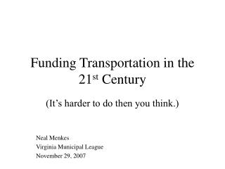 Funding Transportation in the 21 st  Century