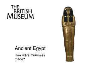 Ancient Egypt How were mummies made?
