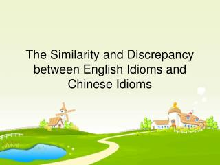 The Similarity and Discrepancy between English Idioms and Chinese Idioms