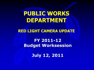 PUBLIC WORKS DEPARTMENT RED LIGHT CAMERA UPDATE