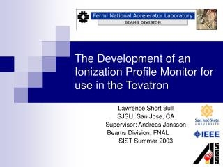 The Development of an Ionization Profile Monitor for use in the Tevatron