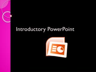 Introductory PowerPoint