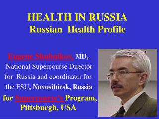 HEALTH IN RUSSIA Russian  Health Profile
