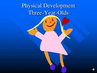 Physical Development  Three-Year-Olds