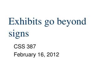 Exhibits go beyond signs