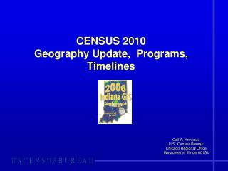 CENSUS 2010 Geography Update,  Programs, Timelines