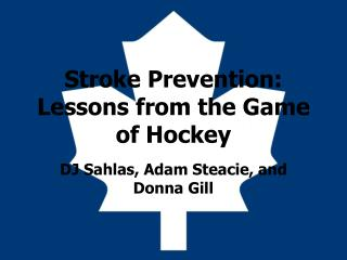Stroke Prevention: Lessons from the Game of Hockey