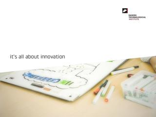 Strategi 2013 – 2015:  It's all  about  innovation
