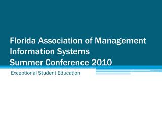 Florida Association of Management Information Systems  Summer Conference 2010