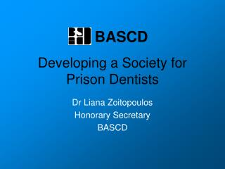 Developing a Society for Prison Dentists