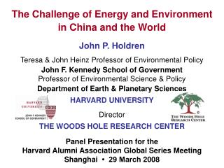 The Challenge of Energy and Environment  in China and the World
