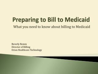 Preparing to Bill to Medicaid