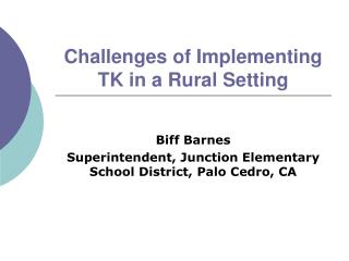 Challenges of Implementing TK in a Rural Setting