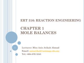 ERT 316: REACTION ENGINEERING CHAPTER 1 MOLE BALANCES