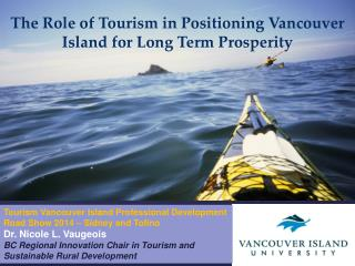 The Role of Tourism in Positioning Vancouver Island for Long Term Prosperity