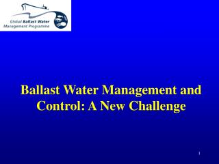Ballast Water Management and Control: A New Challenge