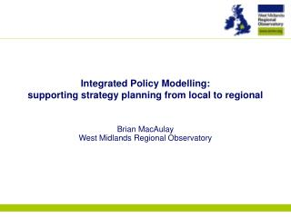 Integrated Policy Modelling:  supporting strategy planning from local to regional
