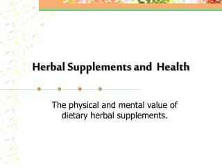 Herbal Supplements and  Health