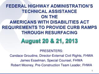 PRESENTERS: Candace  Groudine, Director-External Civil  Rights, FHWA