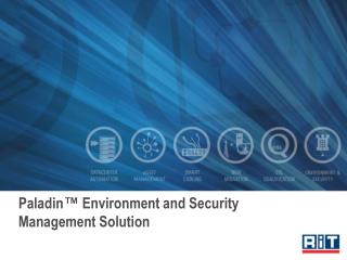 Paladin ™  Environment and Security Management Solution