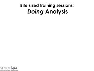 Bite sized training sessions: Doing  Analysis