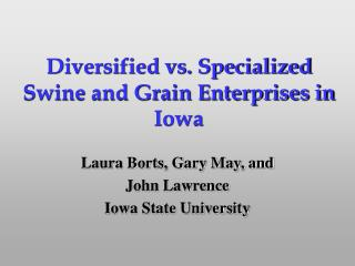 Diversified vs. Specialized Swine and Grain Enterprises in Iowa