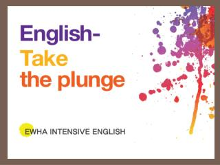 8 Hour ,  5 day ,  4 week Immersion Program E I E  ( EWHA INTENSIVE ENGLISH )