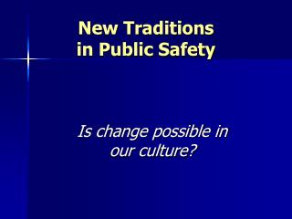 New Traditions in Public Safety