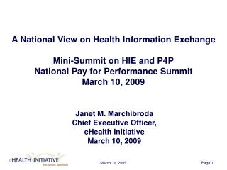 Janet M. Marchibroda Chief Executive Officer, eHealth Initiative  March 10, 2009