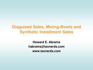 Disguised Sales, Mixing-Bowls and Synthetic Installment Sales