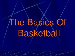 The Basics Of Basketball