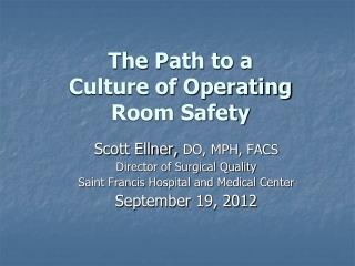 The Path to a Culture of Operating Room Safety