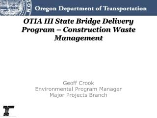 OTIA III State Bridge Delivery Program – Construction Waste Management