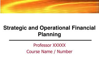 Strategic and Operational Financial Planning