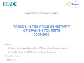 2006 ESADE- eDREAMS SURVEY  TRENDS IN THE PRICE SENSITIVITY  OF SPANISH TOURISTS 2005-2006
