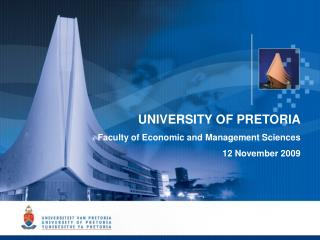 UNIVERSITY OF PRETORIA Faculty of Economic and Management Sciences 12 November 2009