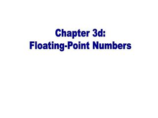 Chapter 3d: Floating-Point Numbers