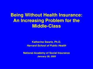Being Without Health Insurance:  An Increasing Problem for the Middle-Class