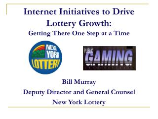 Internet Initiatives to Drive  Lottery Growth: Getting There One Step at a Time